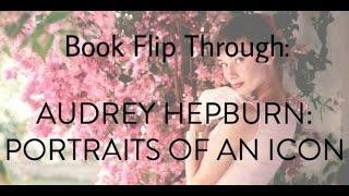 Audrey Hepburn: Portraits of an Icon - Complete Book Flip Through