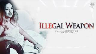 Illegal Weapon (Cover) by Cheryl Mangal
