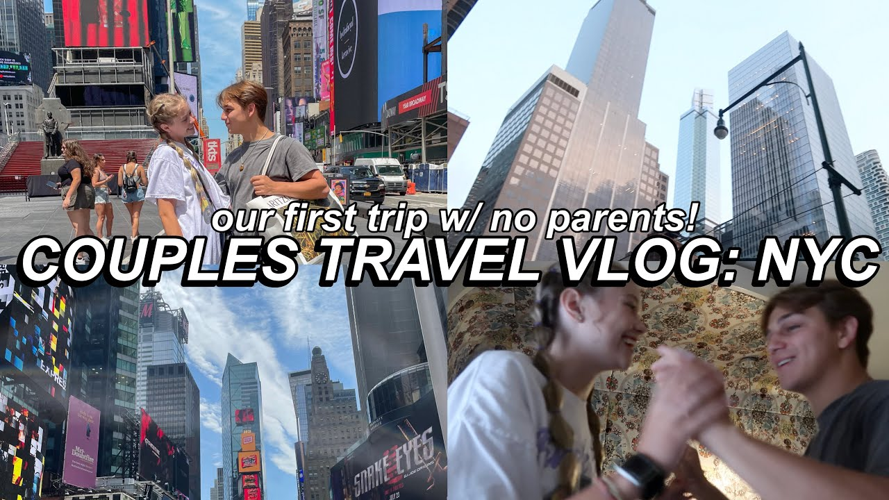 OUR FIRST TRIP WITH NO PARENTS! COUPLES TRAVEL VLOG TO NEW YORK CITY!