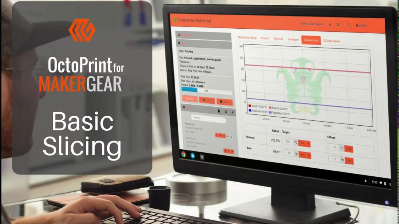 Slicing 3D Models with OctoPrint Part 1 : Basic Slicing – MakerGear