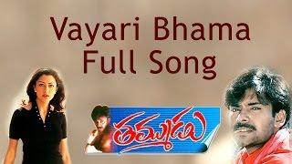 Listen & enjoy vayari bhama full song ll thammudu movie pawan kalyan, preethi zingania subscribe to our channel - http://goo.gl/tvbmau like us on ...