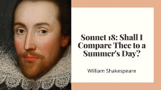 Sonnet 18: Shall I Compare Thee To a Summer's Day by William Shakespeare