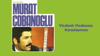 Karslı Aşık Murat Çobanoğlu - Vicdanlı Vicdansız Karşılaşması