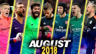 Best Premier League Goalkeepers ▬ August 2018 | Amazing Saves - HD