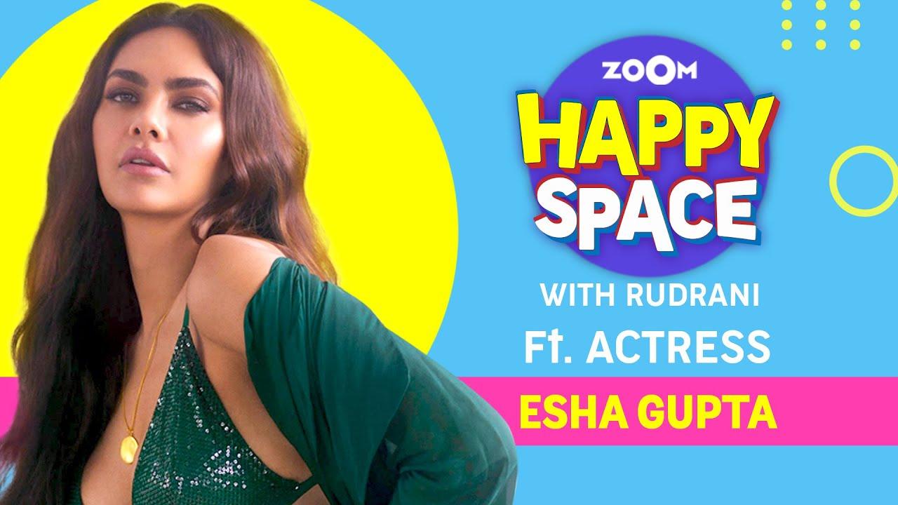 Esha Gupta | Episode 49 | Zoom Happy Space | Full Interview