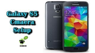 How to Setup the Camera on the Galaxy S5
