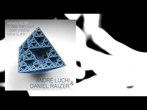 Andre Luchi & Daniel Raizer   House Music   HOWSLIFE EP 1