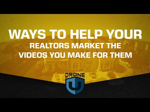 Ways you can help Realtors market the videos you make for them - Ask Drone U