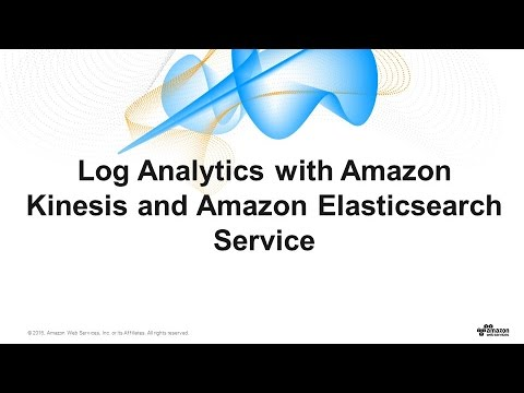 Log Analytics with Amazon Elasticsearch Service & Kinesis - March 2017 AWS Online Tech Talks