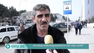 Oxu.Az - Azərbaycanda boşanmaların sayı niyə artıb?
