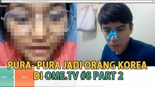 Pura Pura jadi Orang Korea Ome tv 8 Part 2