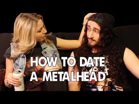 How To Date A Metalhead