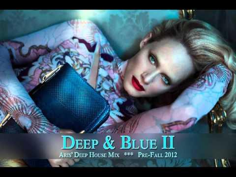 """Deep & Blue II"" - Aris' Deep House Mix / Pre-Fall 2012"