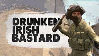 DRUNKEN IRISH BASTARD ON CSGO (Funny Moments)