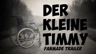 (Fanmade)Trailer: Die Geschichte des kleinen Timmy