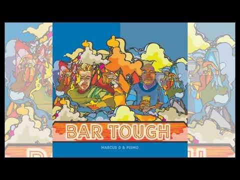 Marcus D & Pismo - Bar Tough - full album (2021)