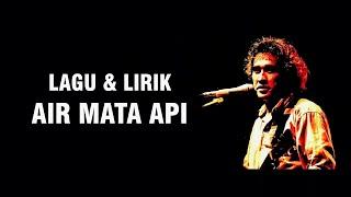 Download Lagu IWAN FALS - AIR MATA API [LIRIK] mp3