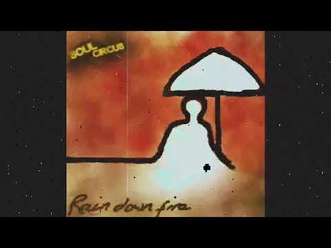 Rain Down Fire - Soul Circus
