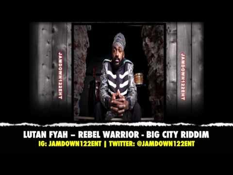 Lutan Fyah - Rebel Warrior - Big City Riddim - January 2014