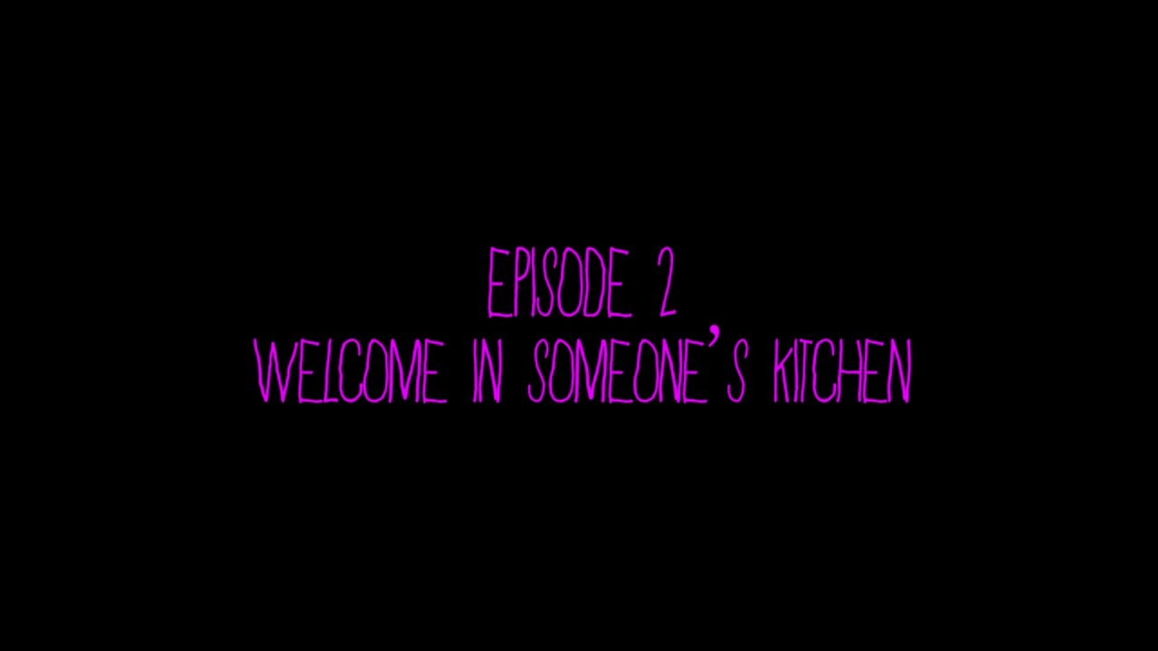 destrage mammamia not the musical episode 2 welcome in someones kitchen - Someones In The Kitchen 2