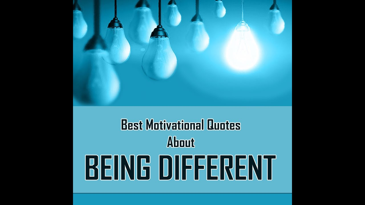 Motivational Picture Quotes About Being Different Be Unique And