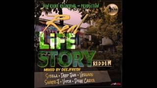 REAL LIFE STORY RIDDIM MIX [FULL PROMO] 2017 SIZZLA,DEEP JAHI,SINGER J @DEEJFRESH