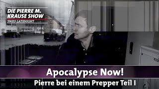 Apocalypse Now! Pierre bei einem Prepper – Teil 1 |