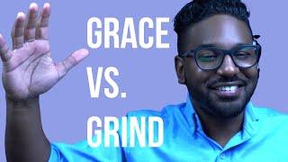 Grace vs. Grind
