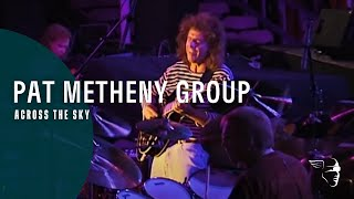 Pat Metheny Group - Across The Sky (Imaginary Day Live) YouTube Videos
