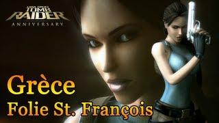 Tomb Raider : Anniversary - Grèce : La folie St. François