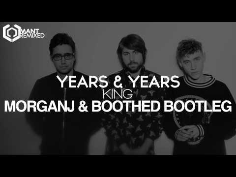 Years & Years - King (MorganJ & Boothed Bootleg)