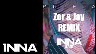 INNA Ruleta Feat Erick Zor Jay Remix