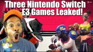 Three Nintendo Switch E3 Games Leaked!