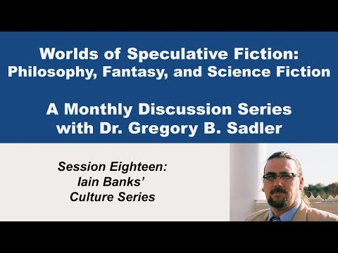 Iain Banks Culture Series Galaxy - Worlds of Speculative Fiction (lecture 18)