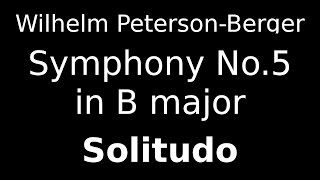 Wilhelm Peterson-Berger, Symphony No.5 in B major, Solitudo