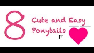 8 Cute and Easy Ponytails - Back to School Hairstyles