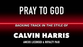 Pray to God (in the style of) Calvin Harris feat Haim MIDI MP3 Backing Track