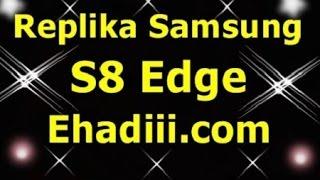 Replika Samsung S8 Edge | İncelemesi | Kopya Cep Telefonu | özelikleri