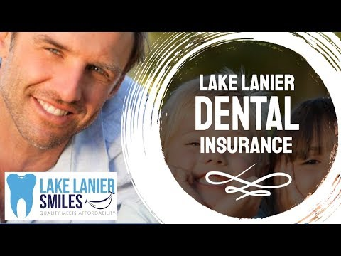 Lake Lanier Dental Insurance - 770-831-0559 - Lake Lanier Smiles Dentistry
