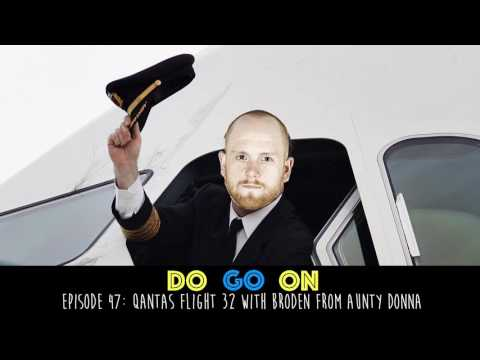 Qantas Flight 32 with guest Broden (from Aunty Donna) - Do Go On Podcast (ep 47)