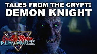 Tales From The Crypt: Demon Knight (1995)... is a Guilty Movie Pleasure