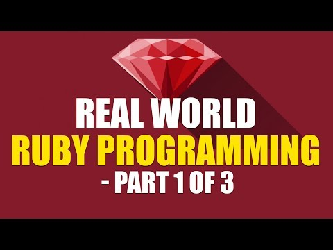 Real World Ruby Programming | The Complete Guide | Part 1
