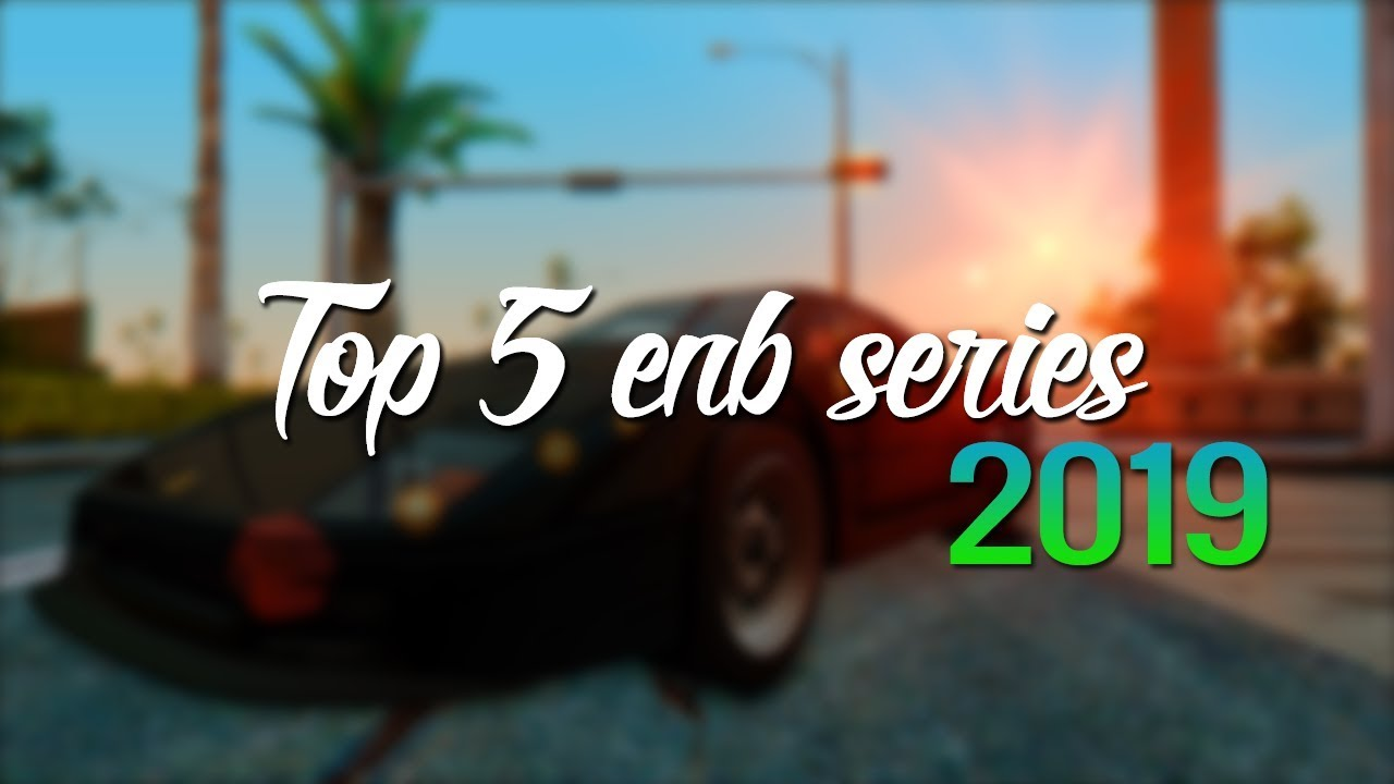 Top 5 ENB Series Para Gta San Andreas y Samp 2019