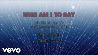 The Statler Brothers - Who Am I To Say (Karaoke)