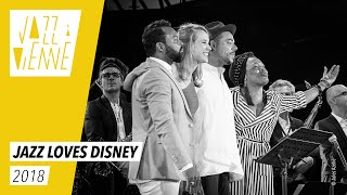 [JAZZ LOVES DISNEY] // Jazz à Vienne 2018 - Live