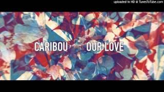 Caribou -  All I Ever Need