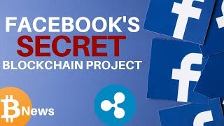 Facebook's Secret BLOCKCHAIN Project, New XRP Payment Method - Today's Crypto News