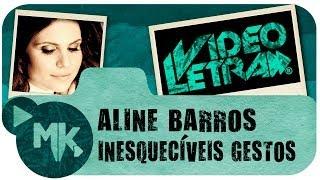 Aline Barros - Inesquecíveis Gestos - COM LETRA (VideoLETRA® oficial MK Music)
