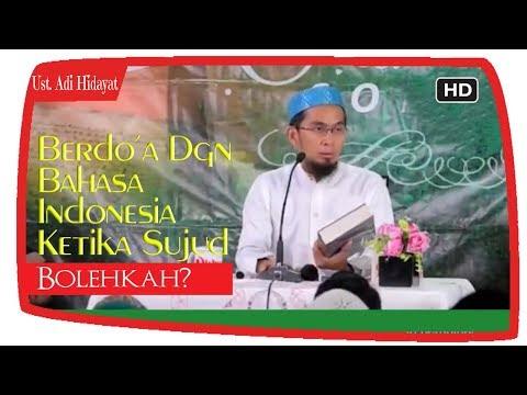 Bolehkah Baca Doa Dalam Bahasa Indonesia Saat Sujud? || Ustadz Adi Hidayat Lc MA