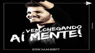 Baixar Erik Manzott - Aí Mente (Lançamento 2015)